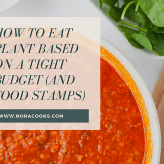 How to eat plant based on a tight budget (and food stamps).