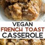 pinterest collage vegan french toast casserole