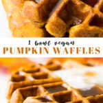 Pinterest collage of vegan pumpkin waffles with text