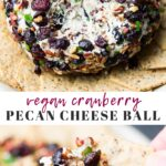 pinterest collage of vegan cranberry pecan cheese ball with text