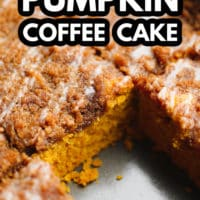 pinterest image of a close up on a cut slice of brown pumpkin coffee cake in a metal baking tin.