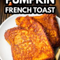pinterest image of 2 slices of vegan pumpkin french toast on a white plate.